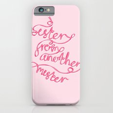 Sister From Another Mister Slim Case iPhone 6s