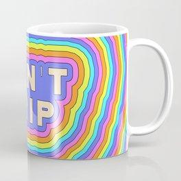 !dOnT tRiP! Coffee Mug
