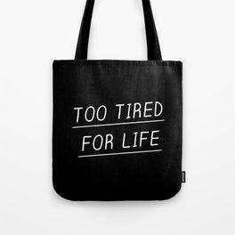 Too Tired Tote Bag