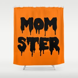 Momster Funny Quote Shower Curtain