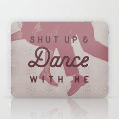 Shut Up & Dance with Me Laptop & iPad Skin