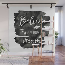 Believe in your Dream Wall Mural