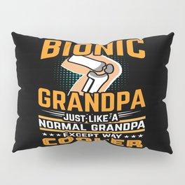 Knee Surgery Survivor Funny Bionic Grandpa Gift Pillow Sham