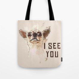 Funny Chihuahua illustration, I see you Tote Bag