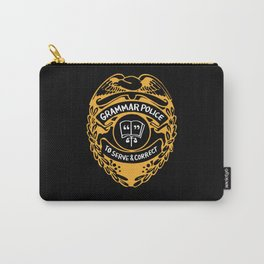 Grammar Police To Serve And Correct Carry-All Pouch