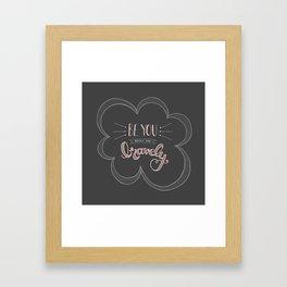 Be you boldly and bravely - dark gray Framed Art Print