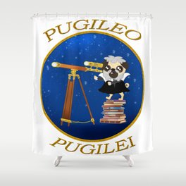 Pug. Astronomer. Pugileo Pugilei Shower Curtain