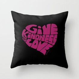 GIVE KINDNESS & LOVE - violet on black Throw Pillow