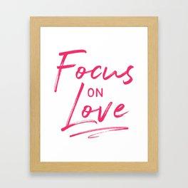 Focus on Love Framed Art Print