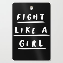 Fight Like a Girl black-white typography poster black and white design bedroom wall home decor Cutting Board