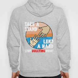 ANTI BULLY - Take A Stand Lend A Hand Hoody