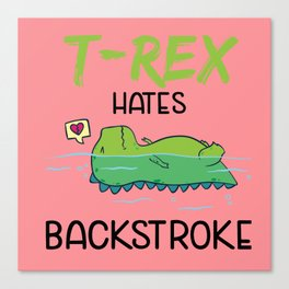 T-Rex Hates Backstroke Funny Swimming Dinosaur Canvas Print