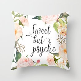 Sweet But Psycho, Quote Throw Pillow