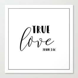 True Love Bible Verse John 3:16 Canvas Print