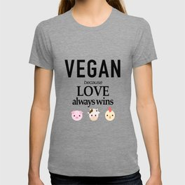 VEGAN - because Love always wins T-shirt