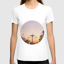 Dream it.Wish it. Do it T-shirt