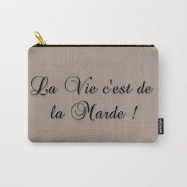 La Vie C'est De La Marde! Carry-All Pouch