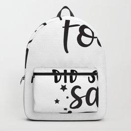 Tote Bag Did Someone Say Food Backpack