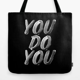 You Do You black and white monochrome typography poster design quote home wall bedroom decor Tote Bag