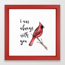 I Am Always With You, Cardinal Framed Art Print