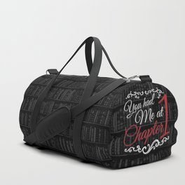 You had Me at Chapter 1 Duffle Bag