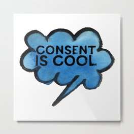 Consent Is Cool Metal Print