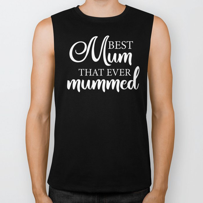 Best mum that ever mummed Biker Tank