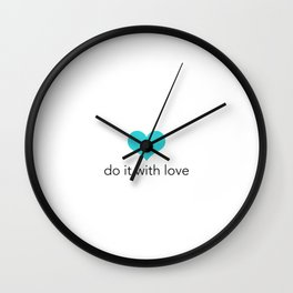 Do it with love Wall Clock