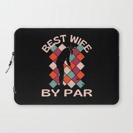Best Wife By Par Laptop Sleeve