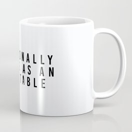 emotionally stable. / white  Coffee Mug
