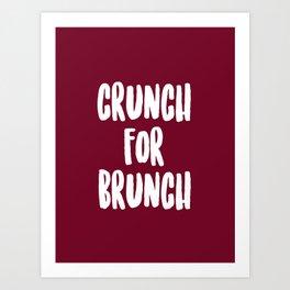 CRUNCH FOR BRUNCH Art Print