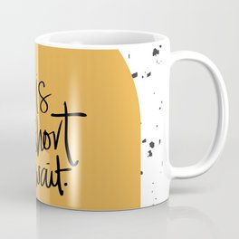 Life is too short to wait Coffee Mug