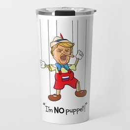 Funny Donald Trump Pinocchio I'm No Puppet Travel Mug