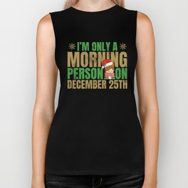 Cute Only a morning person December 25th Christmas  Biker Tank