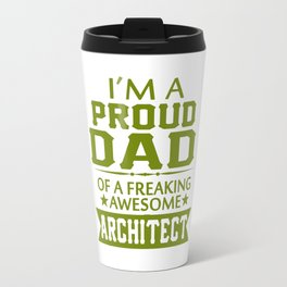 I'M A PROUD ARCHITECT'S DAD Travel Mug