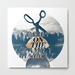 Carry On the Family Haircut Metal Print