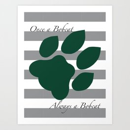 Once a bobcat... Always a bobcat Art Print