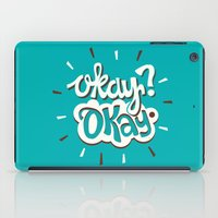 okay iPad Cases featuring Okay? Okay. by Risa Rodil