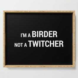 I'm a Birder NOT a Twitcher Serving Tray