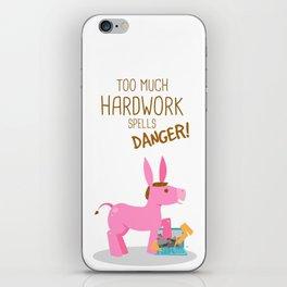 Too Much Hardwork iPhone Skin