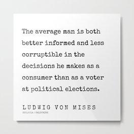 12   | 200410 | Ludwig Von Mises Quotes Metal Print