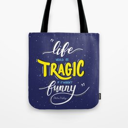 Life Would be Tragic if it Weren't Funny - Stephen Hawking Tote Bag