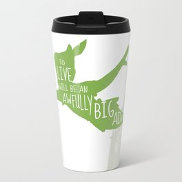 To Live will Be an Awfully Big Adventure - Peter Pan Art Print Travel Mug
