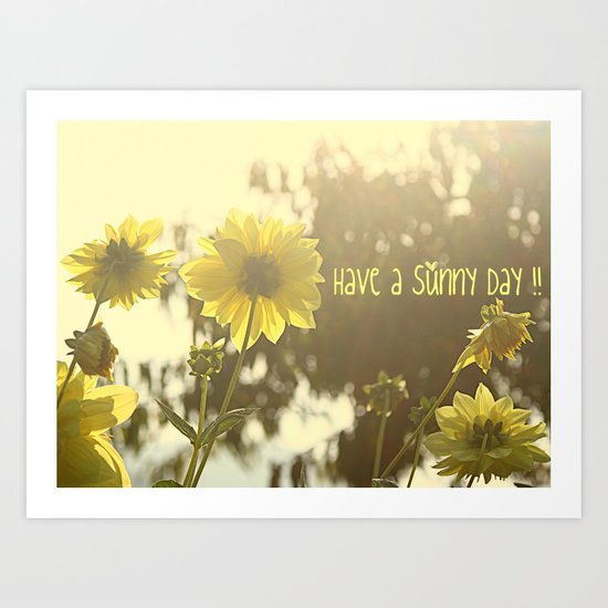 Have a Sunny Day !! Art Print