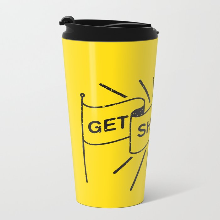 GET SHIT DONE Metal Travel Mug