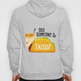 Did Someone Say Tacos Chihuahua Dog Funny De Mayo Gift Hoody