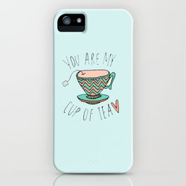 """""""YOU'RE MY CUP OF TEA"""" iPhone Case"""