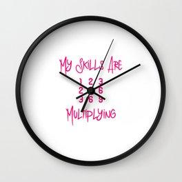 My Skills Are Multiplying Math Teachers Fun Multiplication Table Wall Clock