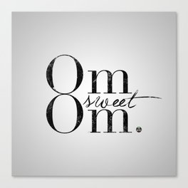 Om Sweet Om Canvas Print
