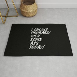 I Should Probably Kick Some Ass Today black and white typography poster bedroom wall home decor Rug